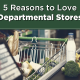 5 Reasons to Love Departmetal Stores - Viviana Mall