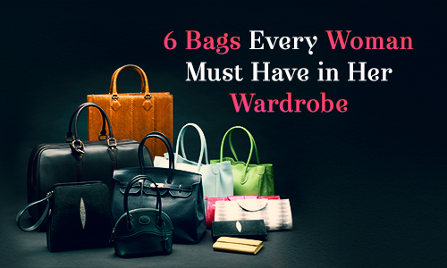 6 Bags Every Woman Must Have - Viviana Mall