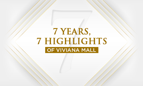 Celebrating 7 Years with 7 Highlights - Viviana Mall
